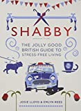 """Shabby - The Jolly Good British Guide to Stress-free Living"" av Josie Lloyd"