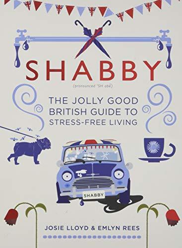 """Shabby - The Jolly Good British Guide to Stress-free Living"" av Josie Lloyd"
