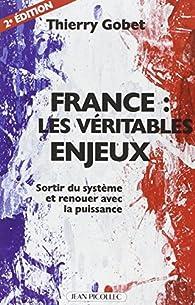 France : les véritables enjeux par Thierry Gobet