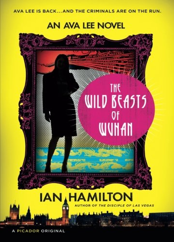 Image of The Wild Beasts of Wuhan: An Ava Lee Novel