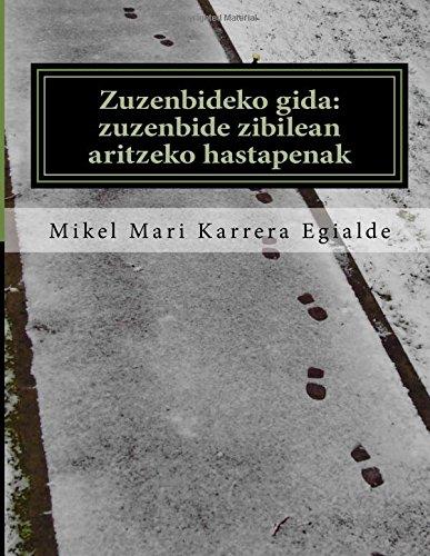 Descargar Libro Zuzenbideko Gida: Zuzenbide Zibilean Aritzeko Hastapenak Mikel Mari Karrera Egialde
