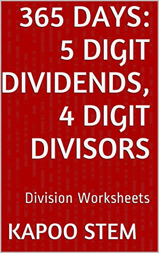 365 Division Worksheets with 5-Digit Dividends, 4-Digit Divisors: Math Practice Workbook (365 Days Math Division Series 14) (English Edition)