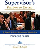 Supervisor's Passport to Success, Gregory Smith, 0967684315