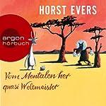 Vom Mentalen her quasi Weltmeister   Horst Evers