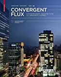 Convergent Flux : Contemporary Architecture and Urbanism in Korea, Park, Jinhee and Hong, John, 3038212113