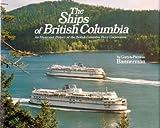 The Ships of British Columbia, Gary Bannerman and Pat Bannerman, 0888391889
