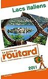 Guide du routard. Lacs italiens. 2011 par Guide du Routard