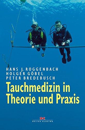 Tauchmedizin in Theorie und Praxis
