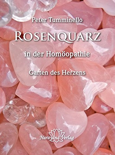Rosenquarz in der Homöopathie: Garten des Herzens