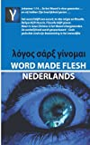 Word Made Flesh - Nederlands, Andre Rabe, 0956334695
