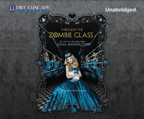 Through the Zombie Glass (White Rabbit Chronicles) by Dreamscape Media