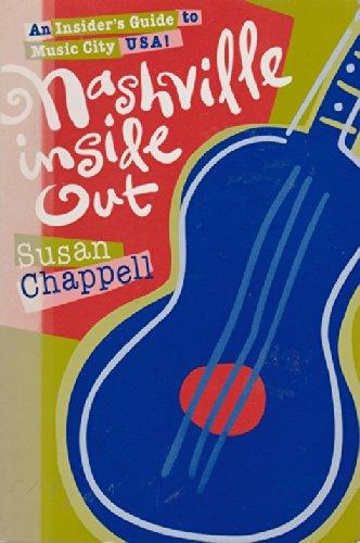 Nashville Inside Out: Insider's Guide to Music City U. S. A.!