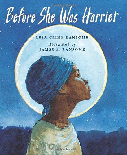 Before She Was Harriet  Coretta Scott King Illustrator Honor Books