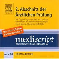 Mediscript, Kommentierte Examensfragen, CD-ROMs : 2. Abschnitt der Ärztlichen Prüfung, inkl. Examen 8/2006, 1 CD-ROM Mit den offiziellen Lösungen. Neue AO. Für Windows NT/2000XP