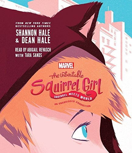 The Unbeatable Squirrel Girl Squirrel Meets World (A Squirrel Girl Novel) by Listening Library (Audio)