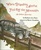 When Grandma Almost Fell off the Mountain and Other Stories, Barbara Ann Porte, 0531059650