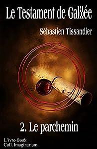 Le Testament de Galilée, tome 2 : Le parchemin par Sébastien Tissandier