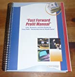 Fast Forward Profit Manual : Links, Resources, and Work Booklet for Corey Rudl's Accelerated Internet Wealth Series, , 1929449135