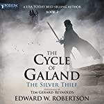 The Silver Thief: The Cycle of Galand, Book 2   Edward W. Robertson