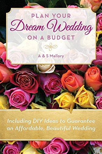 Plan Your Dream Wedding on a Budget DIY Ideas to Guarantee an