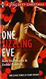 one sizzling eve who needs mistletoe?what she really wants for christmas harlequin a very sexy christmas collecti