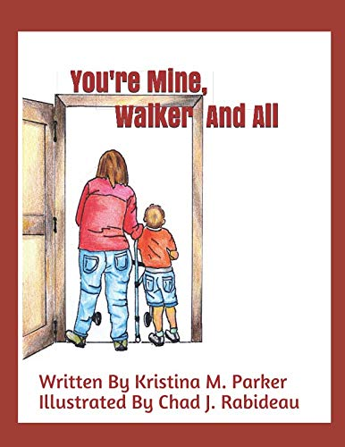 You're Mine, Walker and All (Best Schools For Child With Cerebral Palsy)