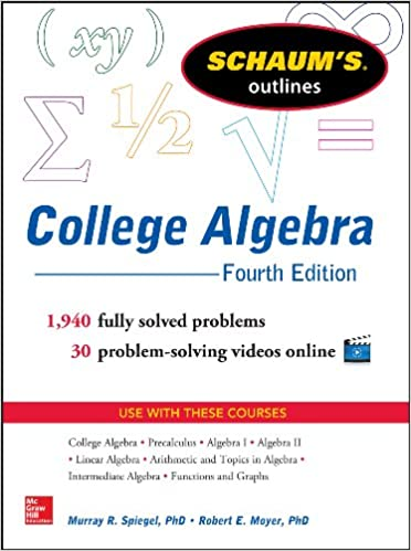 Schaums outline of college algebra fourth edition schaums schaums outline of college algebra fourth edition schaums outlines 4 murray r spiegel robert e moyer amazon fandeluxe Images