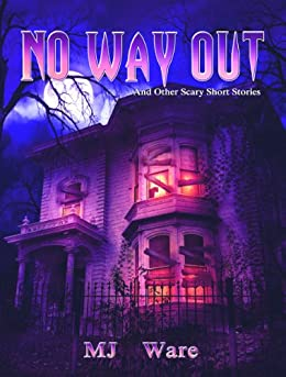 No Way Out - And Other Scary Short Stories by [Ware, MJ]