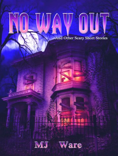 No Way Out - And Other Scary Short Stories (Scary Scary Halloween)