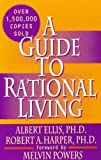 A Guide to Rational Living 3rd (third) Edition by Albert Ellis, Robert A. Harper published by Wilshire Book Co (1975) Paperback