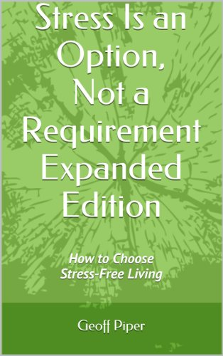 Book: Stress Is an Option, Not a Requirement - Expanded Edition by Geoff Piper