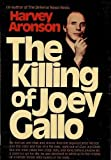 The Killing of Joey Gallo, Harvey Aronson, 0399112111
