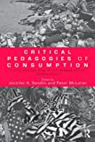 Critical Pedagogies of Consumption, Jennifer A. Sandlin, 0415997909
