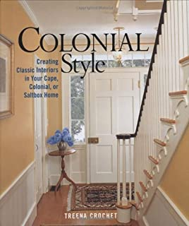Colonial Style Creating Classic Interiors In Your Cape Colonial Or Saltbox Home