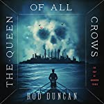 The Queen of All Crows | Rod Duncan