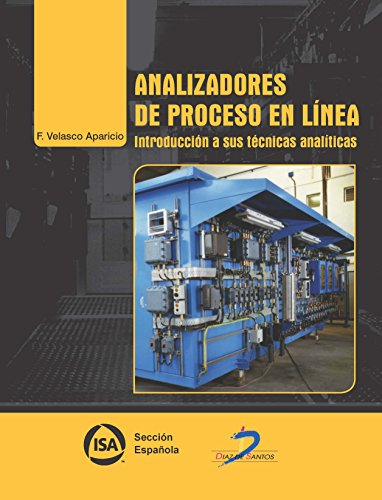 Descargar Libro Analizadores De Proceso En Linea. Introducción A Sus Técnicas Analíticas Francisco Velasco Aparicio