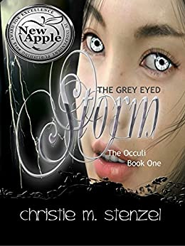 The Grey Eyed Storm:  The Occuli, Book One (The Occuli Book Series 1) by [Stenzel, Christie M.]