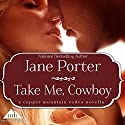 Take Me, Cowboy Audiobook by Jane Porter Narrated by Emily Cauldwell