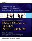img - for Handbook for Developing Emotional and Social Intelligence: Best Practices, Case Studies, and Strategies by Marcia Hughes (2009-04-20) book / textbook / text book