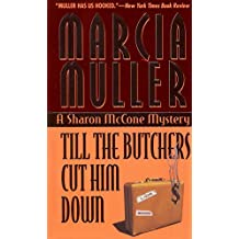 Till the Butchers Cut Him Down (A Sharon McCone Mystery Book 14)