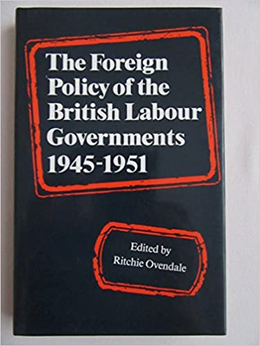 1945-1951 The Foreign Policy of the British Labour Governments