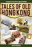Tales of Old Hong Kong, Derek Sandhaus, 9881866723