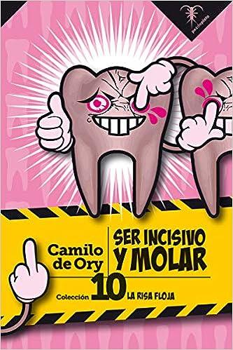 Ser incisivo y molar de Camilo de Ory
