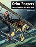 Grim Reapers: French Escadrille 94 in World War I