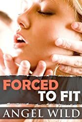 Forced To Fit (Taboo Erotica)