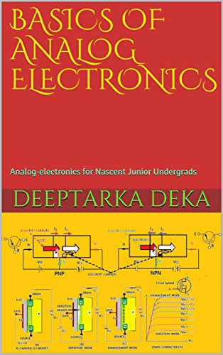 BASICS OF ANALOG ELECTRONICS: Analog-electronics for Nascent Junior Undergrads