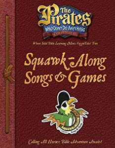 The Pirates Who Dont Do Anything A VeggieTales Vbs Squawk Along