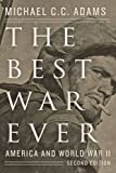The Best War Ever: America and World War II (The American Moment)