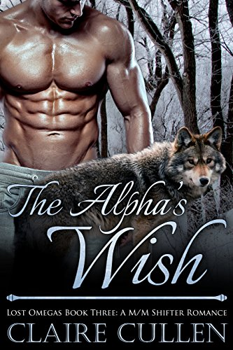 the-alphas-wish-lost-omegas-book-three-a-m-m-shifter-romance
