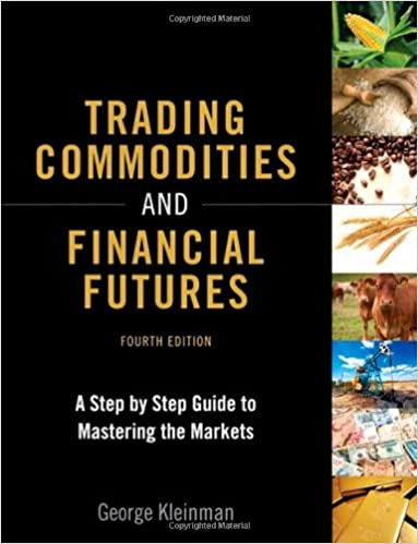Trading Commodities and Financial Futures: A Step-by-Step Guide to Mastering the Markets: Amazon.es: George Kleinman: Libros en idiomas extranjeros